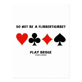 Do Not Be A Flibbertigibbet Play Bridge Postcard