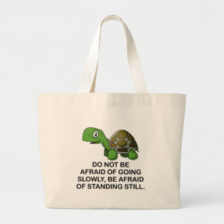 DO NOT BE AFRAID OF GOING SLOWLY LARGE TOTE BAG