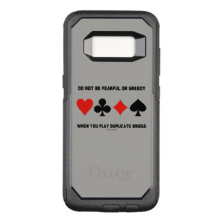 Do Not Be Fearful Or Greedy Play Duplicate Bridge OtterBox Commuter Samsung Galaxy S8 Case