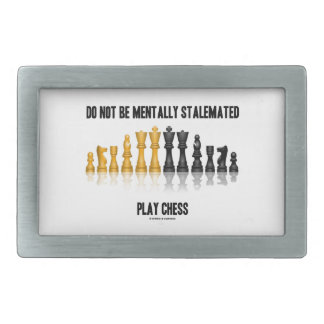 Do Not Be Mentally Stalemated Play Chess Belt Buckle