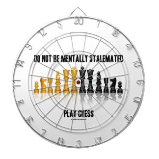 Do Not Be Mentally Stalemated Play Chess Dartboard