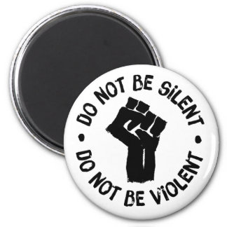 Do Not Be Silent Magnet
