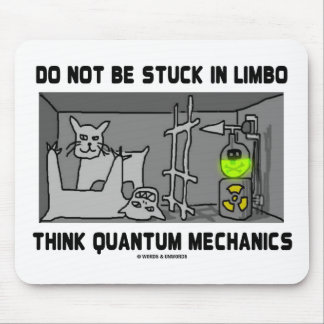 Do Not Be Stuck In Limbo Think Quantum Mechanics Mouse Pad