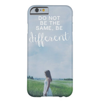 Do Not Be The Same Barely There iPhone 6 Case