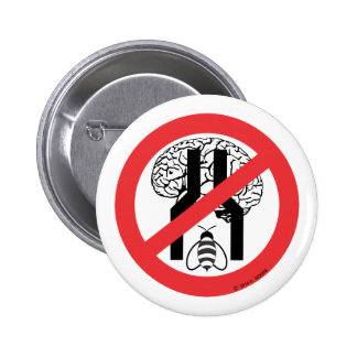 Do Not Bee Narrow Brained RD BLK WH. Pinback Button