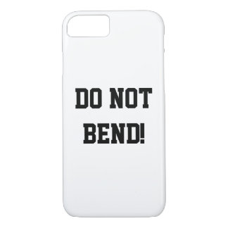 Do Not Bend! iPhone 7 Case