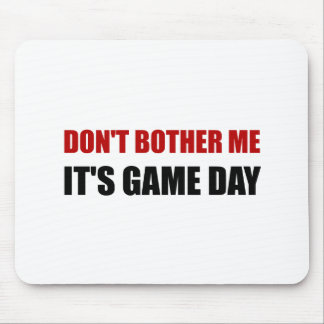 Do Not Bother Me Game Day Mouse Pad