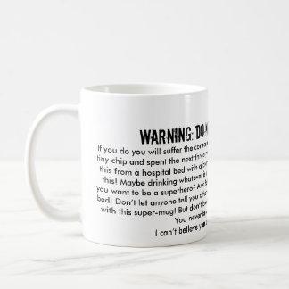 DO NOT BREAK THIS GLASS! COFFEE MUG
