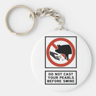 Do Not Cast Your Pearls Before Swine Matthew 7:6 Basic Round Button Keychain