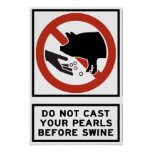 Do Not Cast Your Pearls Before Swine Matthew 7:6 Posters
