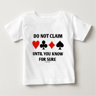 Do Not Claim Until You Know For Sure (Card Suits) Baby T-Shirt