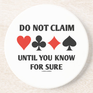 Do Not Claim Until You Know For Sure (Card Suits) Coaster