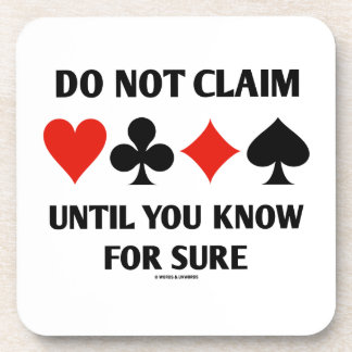 Do Not Claim Until You Know For Sure (Card Suits) Drink Coasters