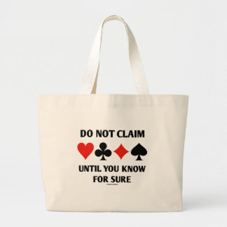 Do Not Claim Until You Know For Sure (Card Suits) Large Tote Bag