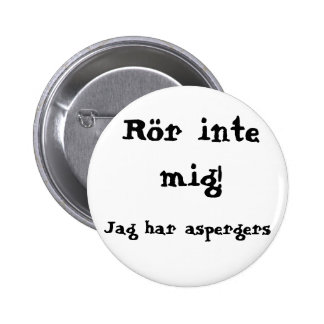 Do not concern me! Aspergers Pinback Button