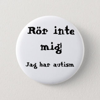 Do not concern me! Autism Button