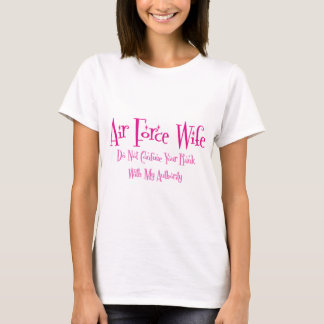 Do Not Confuse, Air Force Wife T-Shirt