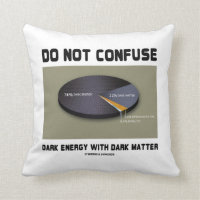 Do Not Confuse Dark Energy With Dark Matter Pillow