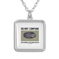 Do Not Confuse Dark Energy With Dark Matter Square Pendant Necklace
