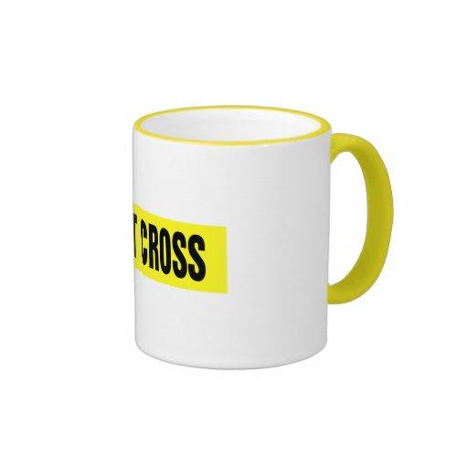 do-not-cross coffee mugs