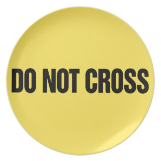 Do Not Cross Plate