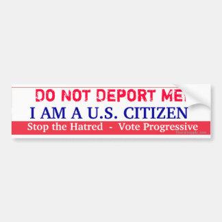 Do Not Deport Me Bumper Sticker