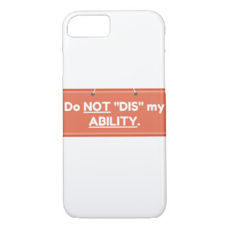 Do Not Dis My Ability Phone Case
