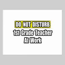 Do Not Disturb...1st Grade Teacher At Work Postcard