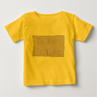 Do Not Disturb Baby T-Shirt