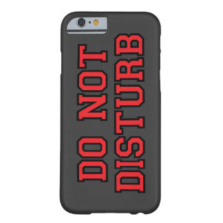 Do Not Disturb Barely There iPhone 6 Case