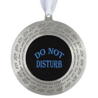 Do Not Disturb - Black Background Pewter Ornament