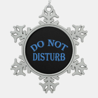 Do Not Disturb - Black Background Snowflake Pewter Christmas Ornament
