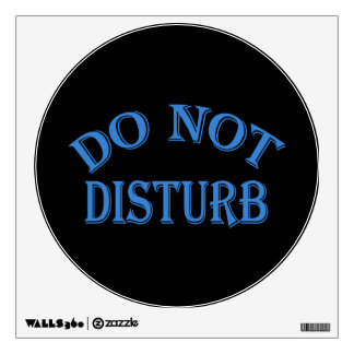 Do Not Disturb - Black Background Wall Sticker