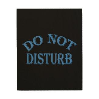 Do Not Disturb - Black Background Wood Wall Art