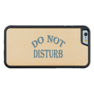 Do Not Disturb (Blue Text) Carved Maple iPhone 6 Bumper Case