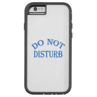 Do Not Disturb (Blue Text) Tough Xtreme iPhone 6 Case