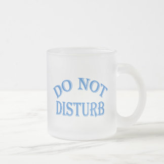 Do Not Disturb (Blue Text) Frosted Glass Coffee Mug