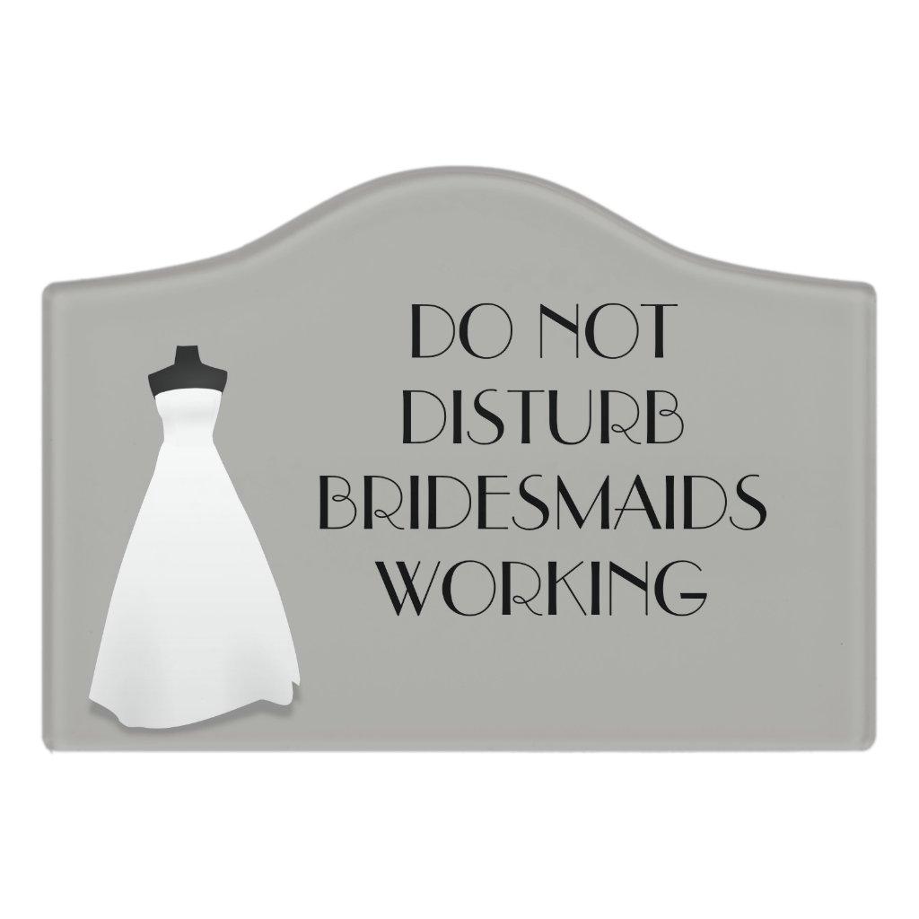 Do Not Disturb Bridesmaids Sign