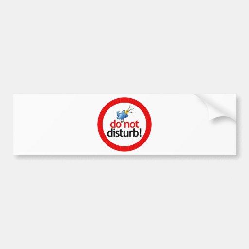 Do not disturb bumper sticker