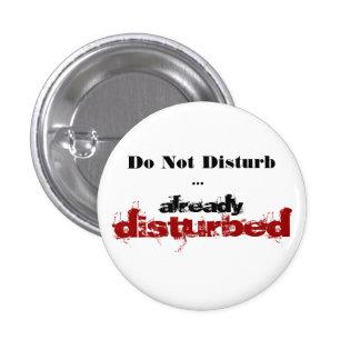 Do Not Disturb... 1 Inch Round Button