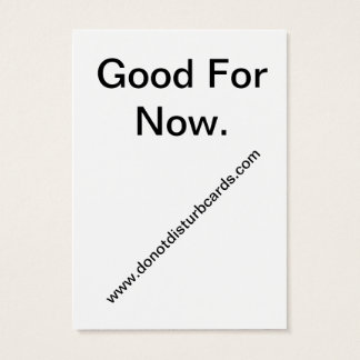 Do Not Disturb cards.Com (Good For Now.) Business Card