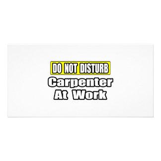 Do Not Disturb...Carpenter at Work Card