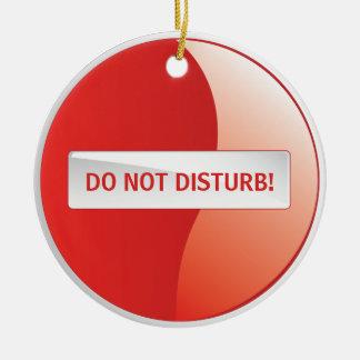 DO NOT DISTURB! CERAMIC ORNAMENT