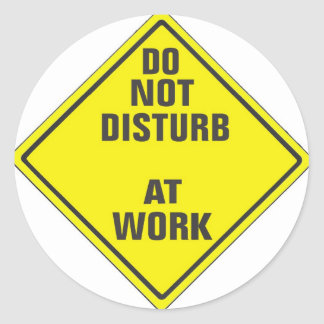 DO NOT DISTURB CUSTOM PRO SIGN FOR ANYONE CLASSIC ROUND STICKER