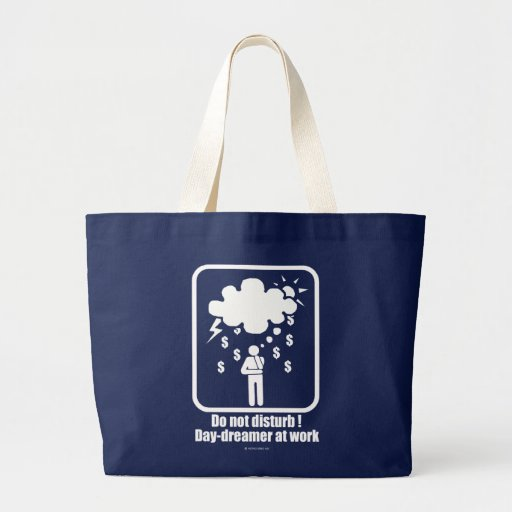 Do Not Disturb ! Day-dreamer At Work Canvas Bags