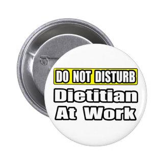 Do Not Disturb...Dietitian at Work 2 Inch Round Button