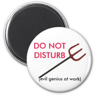 DO NOT DISTURB, (evil genius at work) Magnet
