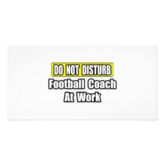 Do Not Disturb Football Coach At Work Photo Card Template