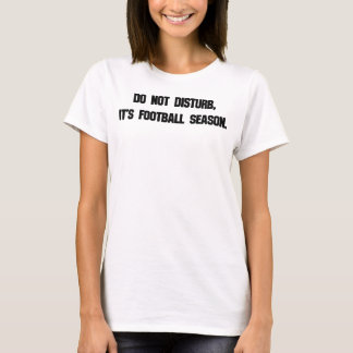 Do Not Disturb Football T-Shirt