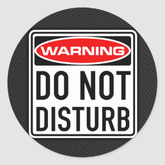 Do Not Disturb Funny Warning Road Sign Classic Round Sticker